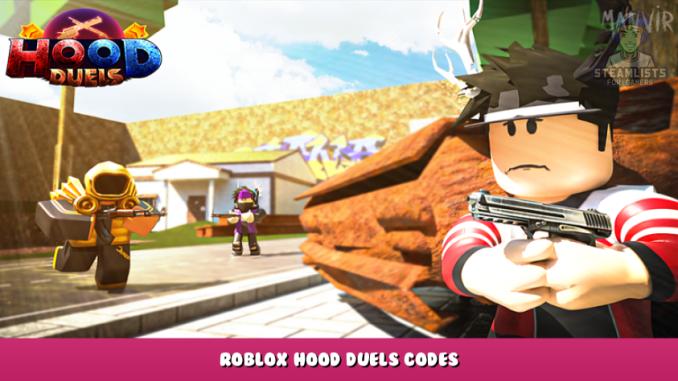 Roblox – Hood Duels Codes – Free Gems (October 2021) 11 - steamlists.com