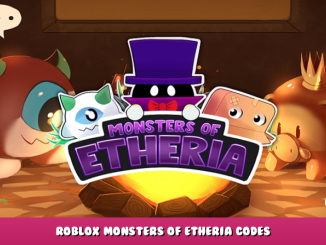Roblox – Monsters of Etheria Codes (October 2021) 3 - steamlists.com