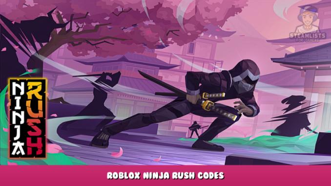 Roblox – Ninja Rush Codes (October 2021) 1 - steamlists.com