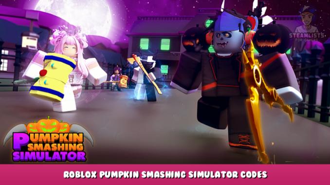 Roblox – Pumpkin Smashing Simulator Codes (October 2021) 1 - steamlists.com