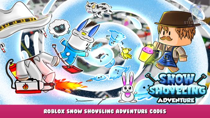 Roblox – Snow Shoveling Adventure Codes (October 2021) 17 - steamlists.com