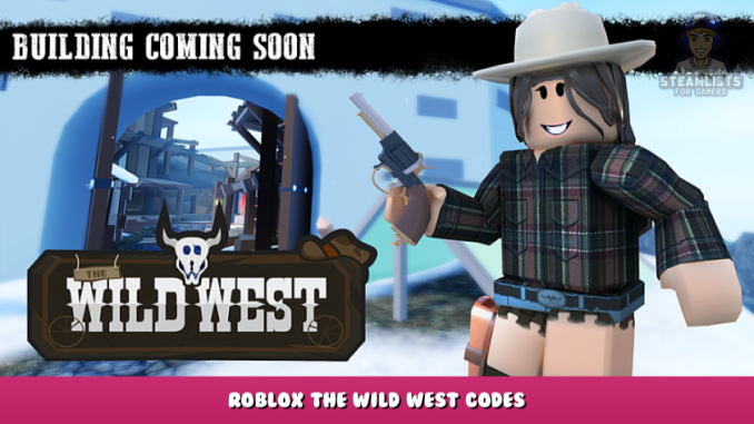 Roblox – The Wild West Codes – Free Money and Guns (October 2021) 16 - steamlists.com