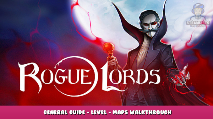 Rogue Lords – General Guide – Level – Maps + Walkthrough 1 - steamlists.com
