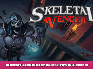 Skeletal Avenger – Headway Achievement Unlock Tips + Kill Kobold Boss 1 - steamlists.com