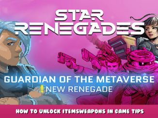 Star Renegades – How to Unlock Items/Weapons in Game Tips 1 - steamlists.com
