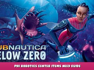 Subnautica: Below Zero – Phi Robotics Center + Items Need Guide 1 - steamlists.com