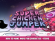 SUPER CHICKEN JUMPER – How to Make Mods for Character – Items – Tutorial Guide 1 - steamlists.com