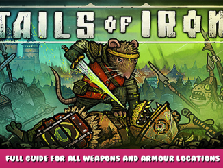 Tails of Iron – Full Guide for All Weapons and Armour Locations Playthrough 1 - steamlists.com