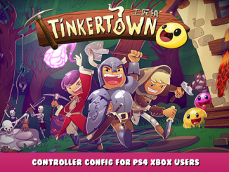 Tinkertown – Controller Config for PS4 & XBOX Users 1 - steamlists.com