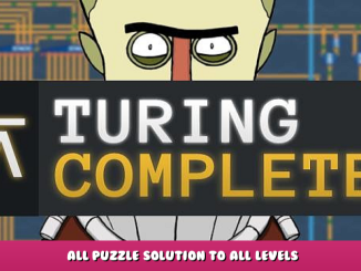 Turing Complete – All Puzzle Solution to All Levels 1 - steamlists.com