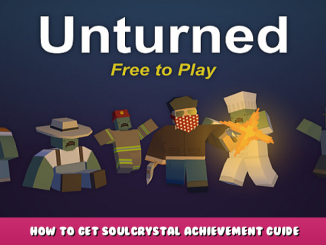 Unturned – How to Get Soulcrystal Achievement Guide 1 - steamlists.com