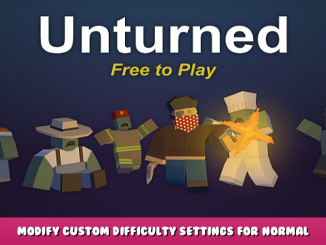 Unturned – Modify Custom Difficulty Settings for Normal & Hard Mode 1 - steamlists.com