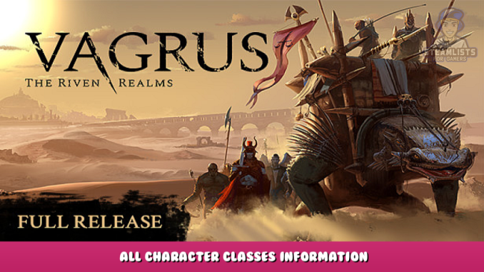 Vagrus – The Riven Realms – All Character & Classes Information 1 - steamlists.com