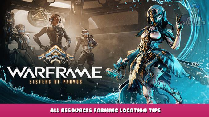 Warframe – All Resources Farming Location Tips 1 - steamlists.com