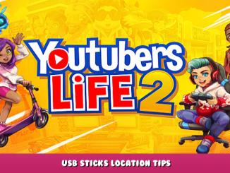 Youtubers Life 2 – USB Sticks Location Tips 1 - steamlists.com